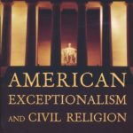 [PDF] [EPUB] American Exceptionalism and Civil Religion: Reassessing the History of an Idea Download