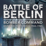 [PDF] [EPUB] Battle of Berlin: Bomber Command Over the Third Reich, 1943-1945 Download