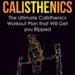 [PDF] [EPUB] Beastmode Calisthenics: The Ultimate Calisthenics Workout Plan that Will Get You Ripped Download