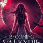 [PDF] [EPUB] Becoming Valkyrie: Pyralis Book One Download