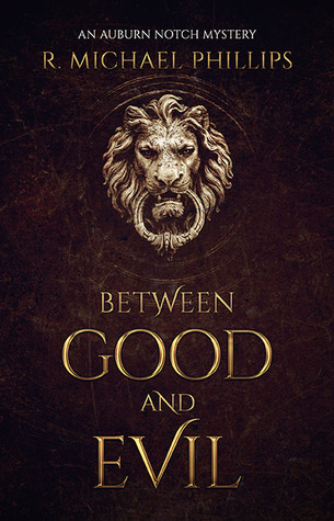 [PDF] [EPUB] Between Good And Evil Download by R. Michael Phillips