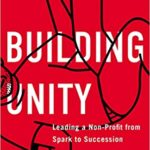 [PDF] [EPUB] Building Unity: Leading a Non-Profit from Spark to Succession Download