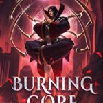 [PDF] [EPUB] Burning Core (School of Swords and Serpents, #4) Download