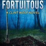 [PDF] [EPUB] But Not Fortuitous: A Clint Wolf Novel (Clint Wolf Mystery Series Book 16) Download