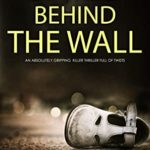 [PDF] [EPUB] CHILD BEHIND THE WALL an absolutely gripping killer thriller with a huge twist (Detective Ray Paterson Book 6) Download
