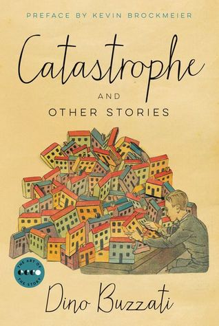 [PDF] [EPUB] Catastrophe: And Other Stories Download by Dino Buzzati