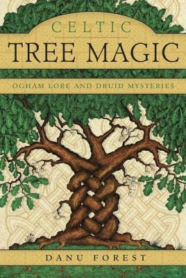 [PDF] [EPUB] Celtic Tree Magic: Ogham Lore and Druid Mysteries Download by Danu Forest