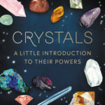 [PDF] [EPUB] Crystals: A Little Introduction to Their Powers Download