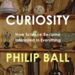 [PDF] [EPUB] Curiosity: How Science Became Interested in Everything Download