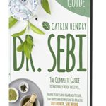 [PDF] [EPUB] DR. SEBI: The Complete Guide to Naturally Detox the Liver, Reverse Diabetes and High Blood Pressure, Fight HERPES and HIV by using The Alkaline Diet with Dr Sebi Method. Download