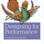 [PDF] [EPUB] Designing for Performance: Weighing Aesthetics and Speed Download