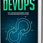 [PDF] [EPUB] DevOps: The Ultimate Beginners Guide to Learn DevOps Step-by-Step Download