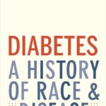 [PDF] [EPUB] Diabetes: A History of Race and Disease Download