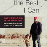 [PDF] [EPUB] Doing the Best I Can: Fatherhood in the Inner City Download