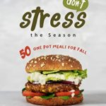 [PDF] [EPUB] Don't Stress the Season: 50 One Pot Meals for Fall Download