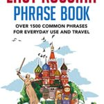[PDF] [EPUB] Easy Russian Phrase Book: Over 1500 Common Phrases For Everyday Use And Travel Download