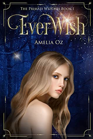 [PDF] [EPUB] Everwish: The Primati Witches Book One Download by Amelia Oz