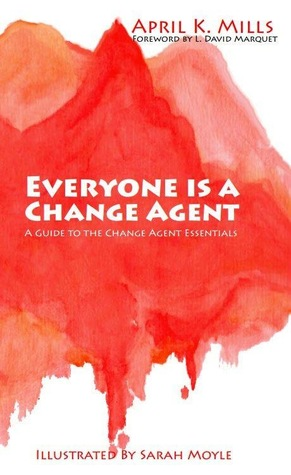 [PDF] [EPUB] Everyone is a Change Agent: A Guide to the Change Agent Essentials Download by April K. Mills