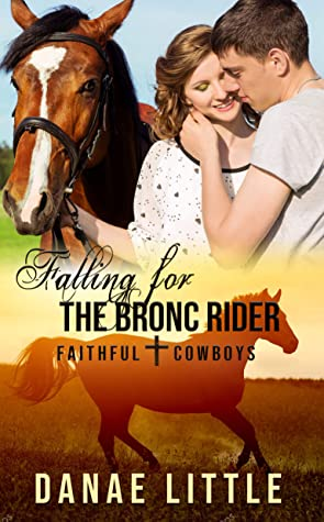 [PDF] [EPUB] Falling for the Bronc Rider: A Christian Rodeo Romance (Faithful Cowboys Book 1) Download by Danae Little