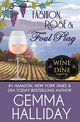 [PDF] [EPUB] Fashion, Rosé and Foul Play (Wine and Dine Mysteries Book 6) Download by Gemma Halliday