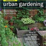 [PDF] [EPUB] Field Guide to Urban Gardening: How to Grow Plants, No Matter Where You Live: Raised Beds – Vertical Gardening – Indoor Edibles – Balconies and Rooftops – Hydroponics Download