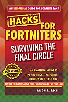 [PDF] [EPUB] Fortnite Battle Royale Hacks: Surviving the Final Circle: An Unofficial Guide to Tips and Tricks That Other Guides Won't Teach You Download by Jason R. Rich