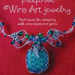 [PDF] [EPUB] Freeform Wire Art Jewelry: Techniques for Designing With Wire, Beads and Gems Download