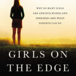 [PDF] [EPUB] Girls on the Edge: Why So Many Girls Are Anxious, Wired, and Obsessed–And What Parents Can Do Download