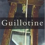 [PDF] [EPUB] Guillotine: The Timbers of Justice Download