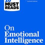 [PDF] [EPUB] HBR's 10 Must Reads on Emotional Intelligence (with featured article  What Makes a Leader?  by Daniel Goleman)(HBR's 10 Must Reads) Download