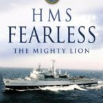[PDF] [EPUB] HMS Fearless: The Mighty Lion 1965-2002: A Biography of a Warship and Her Ship's Company Download