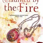 [PDF] [EPUB] Haunted by the Fire (BloomSpoons Adventures Book 2) Download