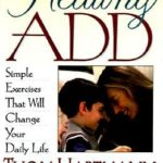 [PDF] [EPUB] Healing ADD: Simple Exercises That Will Change Your Daily Life Download