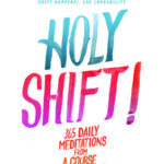 [PDF] [EPUB] Holy Shift!: 365 Daily Meditations from A Course in Miracles Download