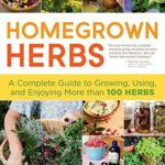 [PDF] [EPUB] Homegrown Herbs: A Complete Guide to Growing, Using, and Enjoying More than 100 Herbs Download