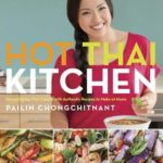 [PDF] [EPUB] Hot Thai Kitchen: Demystifying Thai Cuisine with Authentic Recipes to Make at Home Download