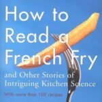 [PDF] [EPUB] How to Read a French Fry: And Other Stories of Intriguing Kitchen Science Download