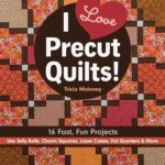 [PDF] [EPUB] I Love Precut Quilts!: 16 Fast, Fun Projects – Use Jelly Rolls, Charm Squares, Layer Cakes, Fat Quarters and More Download