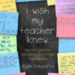 [PDF] [EPUB] I Wish My Teacher Knew: How One Question Can Change Everything for Our Kids Download