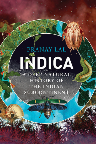 [PDF] [EPUB] Indica: A Deep Natural History of the Indian Subcontinent Download by Pranay Lal
