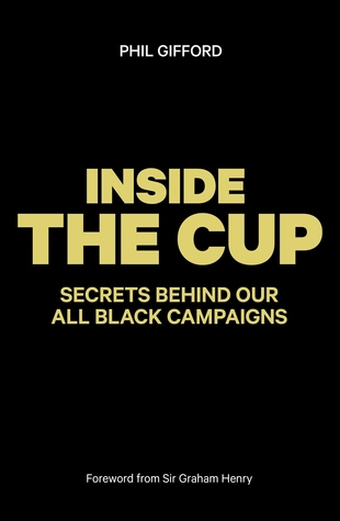 [PDF] [EPUB] Inside the Cup: Secrets Behind Our All Black Campaigns Download by Phil Gifford