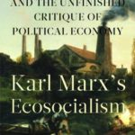 [PDF] [EPUB] Karl Marx's Ecosocialism: Capital, Nature, and the Unfinished Critique of Political Economy Download
