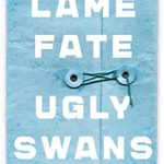 [PDF] [EPUB] Lame Fate | Ugly Swans (Rediscovered Classics) Download