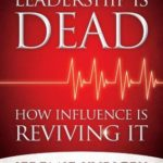 [PDF] [EPUB] Leadership is Dead: How Influence is Reviving It Download