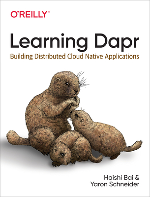 [PDF] [EPUB] Learning Dapr: Building Distributed Cloud Native Applications Download by Haishi Bai