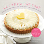 [PDF] [EPUB] Let Them Eat Cake: Classic, Decadent Desserts with Vegan, Gluten-Free and Healthy Variations Download