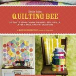 [PDF] [EPUB] Little Bits Quilting Bee: 20 Quilts Using Charm Packs, Jelly Rolls, Layer Cakes, and Fat Quarters Download