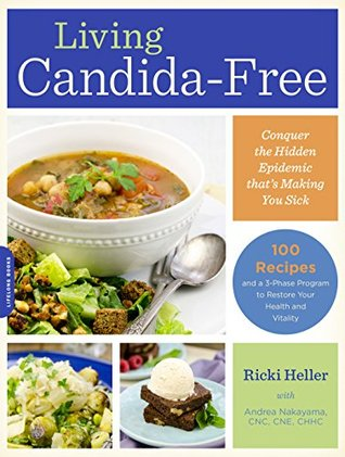 [PDF] [EPUB] Living Candida-Free: 100 Recipes and a 3-Stage Program to Restore Your Health and Vitality Download by Ricki Heller