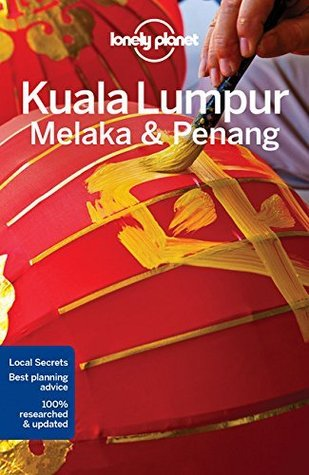 [PDF] [EPUB] Lonely Planet Kuala Lumpur, Melaka and Penang (Travel Guide) Download by Lonely Planet