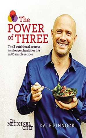 [PDF] [EPUB] Medicinal Chef: The Power of Three: The 3 nutritional secrets to a longer, healthier life with 80 simple recipes Download by Dale Pinnock
